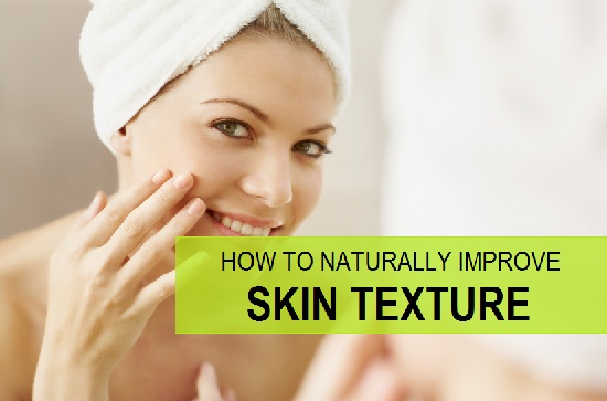 How to Improve Skin Texture and Complexion?