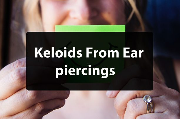 How to Prevent Keloids on Ear Piercings?