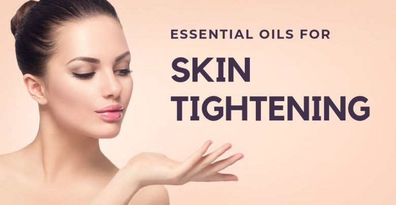 Which Oil is Best for Skin Tightening?
